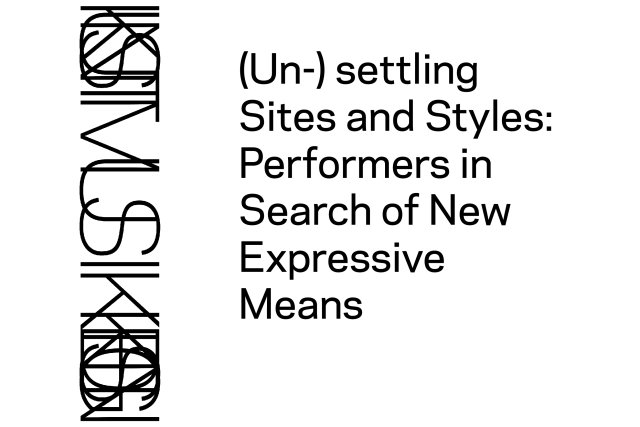 (Un-) Settling Sites and Styles: Performers in Search of New Expressive  Means